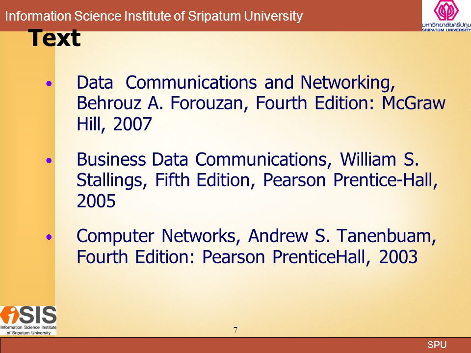 SPU Information Science Institute of Sripatum University 27 Quality of image more pixels more quality (sharper image) more data compression  the less quality Compression ratio 10:1 to 20:1 e.g.