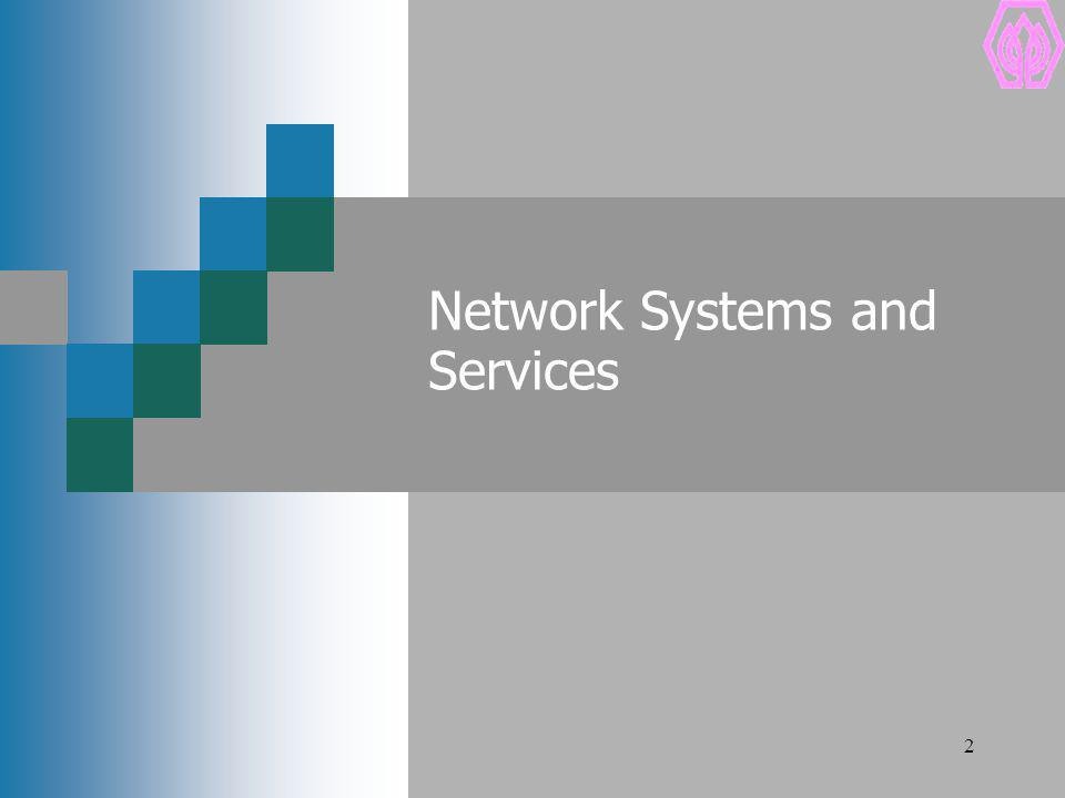 2 Network Systems and Services