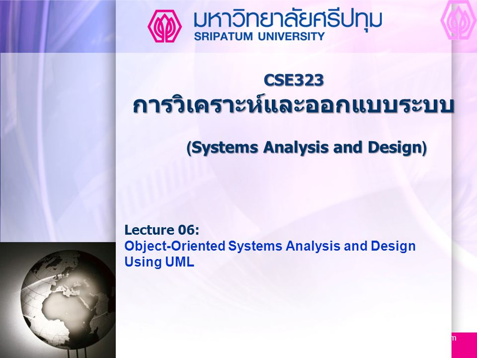 CSE323 Systems Analysis and Design 2/2549 2 Aug-14 Major Topics  Object-oriented concepts and terminology  CRC Cards  Unified Modeling Language  Use case and other UML diagrams  Relationships