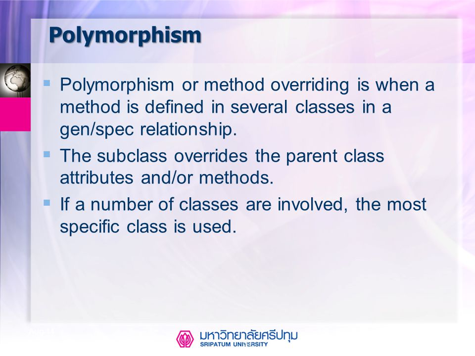 CSE323 Systems Analysis and Design 2/2549 55 Aug-14 Polymorphism  Polymorphism or method overriding is when a method is defined in several classes in