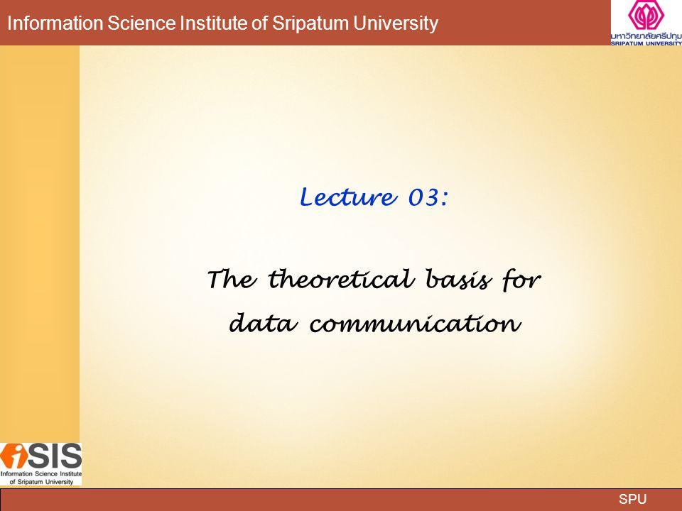 SPU Information Science Institute of Sripatum University 63 Data Link Layer