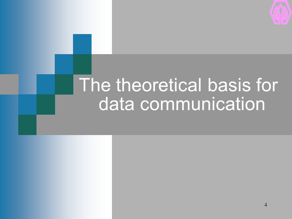 4 The theoretical basis for data communication
