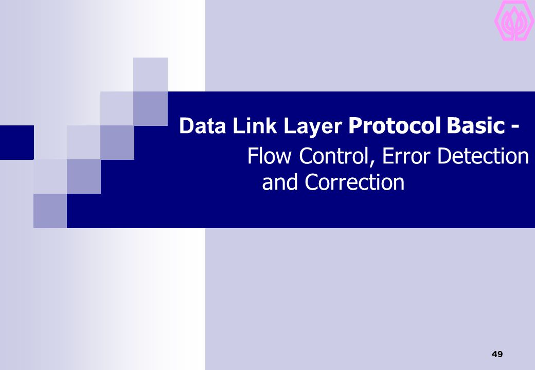 49 Data Link Layer Protocol Basic - Flow Control, Error Detection and Correction