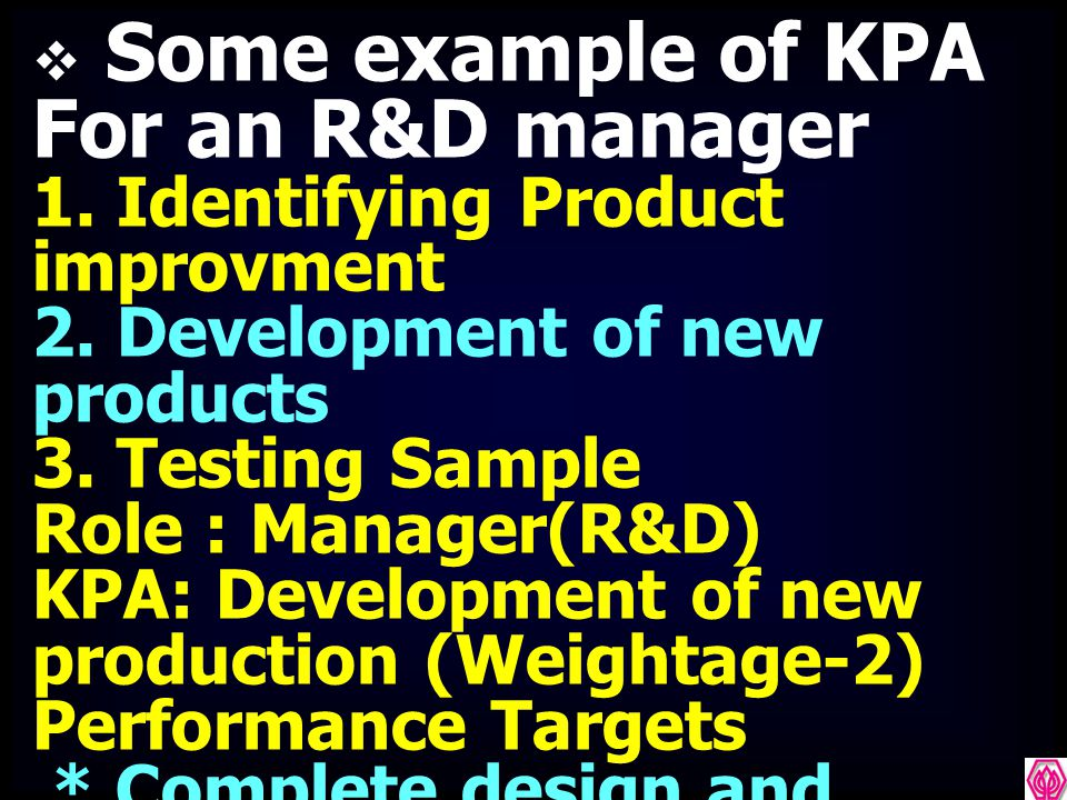  Some example of KPA For an R&D manager 1.Identifying Product improvment 2.