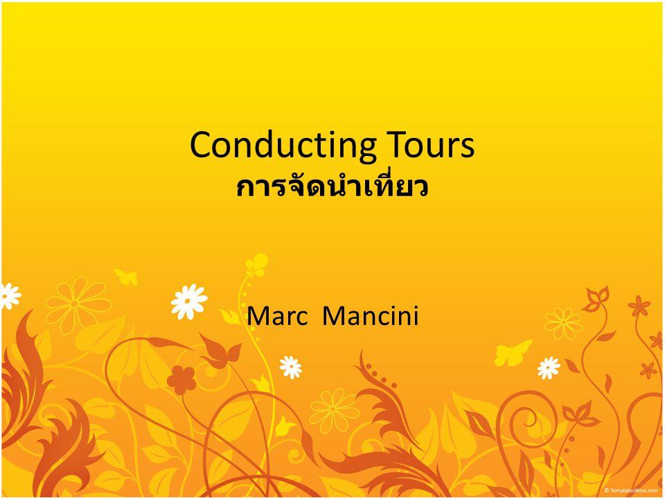 Conducting Tours การจัดนำเที่ยว Marc Mancini