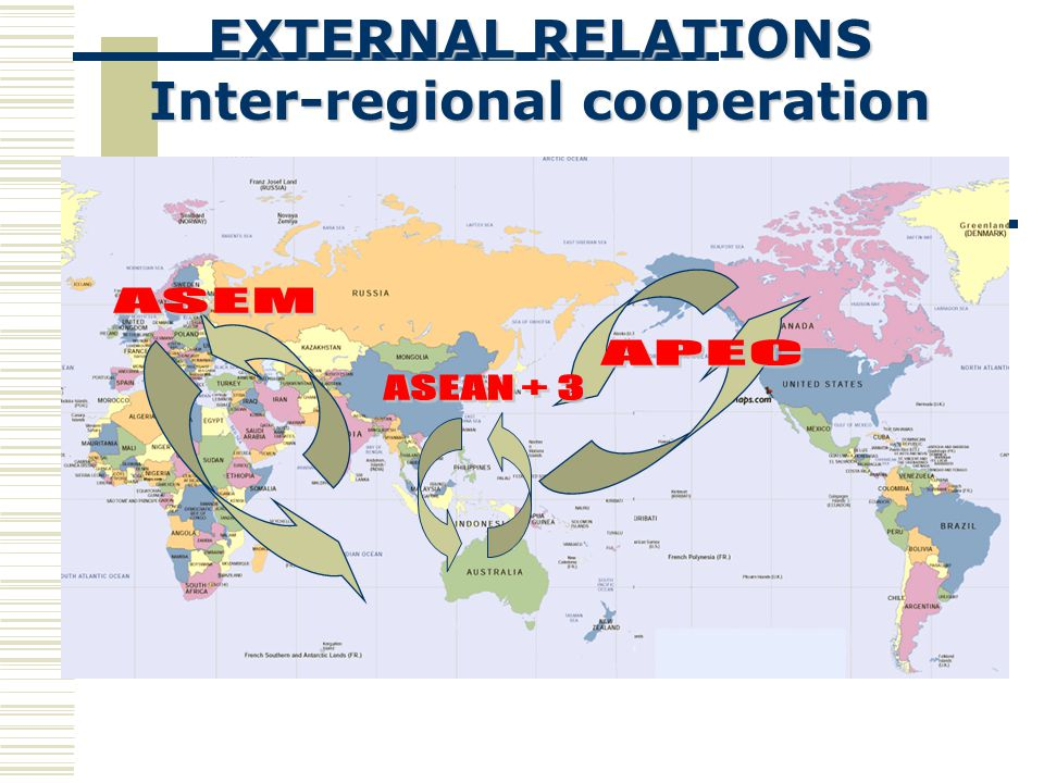 EXTERNAL RELATIONS Dialogue Partners Australia, Canada, China, India, Japan, European Union, New Zealand, Republic of Korea, Russian Federation, Unite