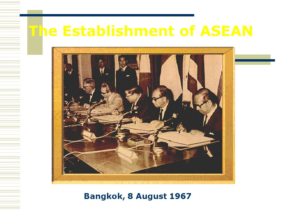 The Establishment of ASEAN Bangkok, 8 August 1967