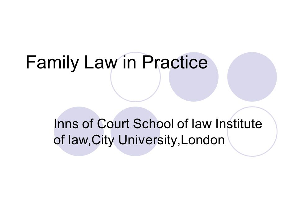 Family Law in Practice Inns of Court School of law Institute of law,City University,London