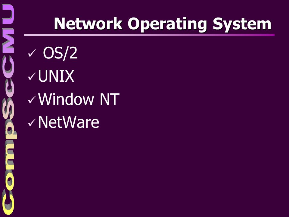 Network Operating System ü OS/2 ü UNIX ü Window NT ü NetWare
