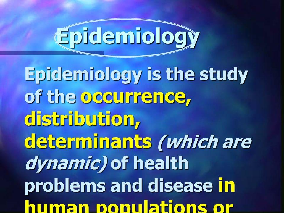 ความหมาย การศึกษาเกี่ยวกับการ กระจายหรือตัวกำหนด ของภาวะสุขภาพใน มนุษย์ การศึกษาเกี่ยวกับการ กระจายหรือตัวกำหนด ของภาวะสุขภาพใน มนุษย์