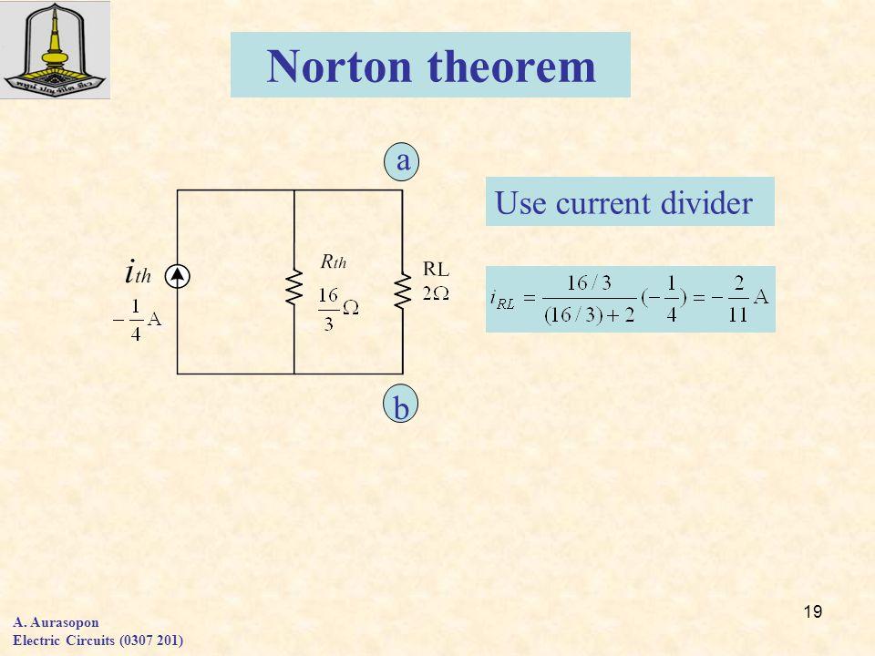 19 a b Norton theorem Use current divider A. Aurasopon Electric Circuits (0307 201)