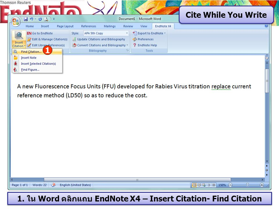 1. ใน Word คลิกแถบ EndNote X4 – Insert Citation- Find Citation 1 Cite While You Write