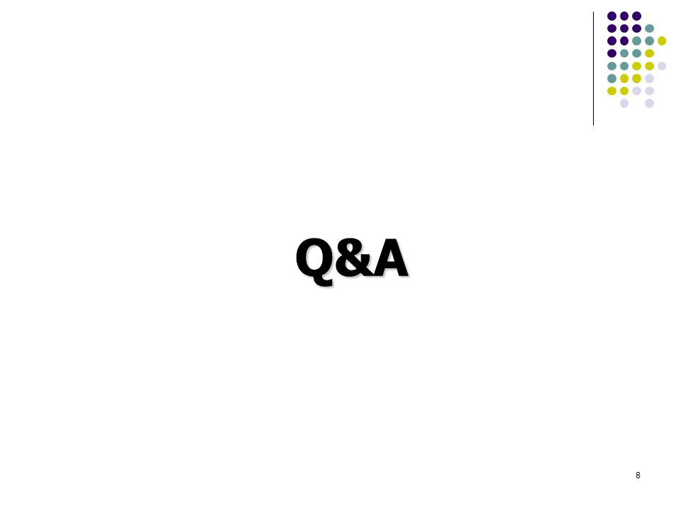 8 Q&A