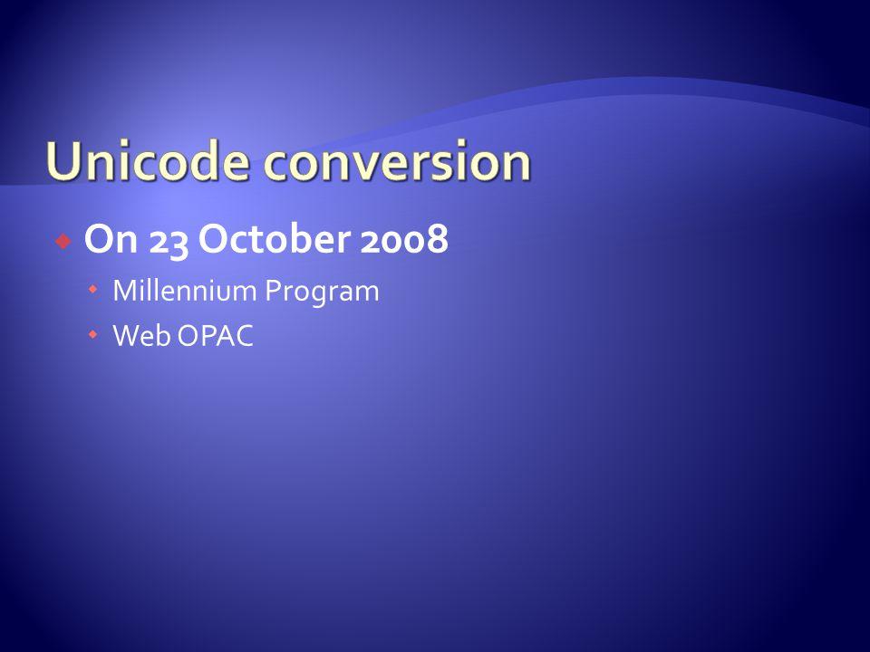  On 23 October 2008  Millennium Program  Web OPAC