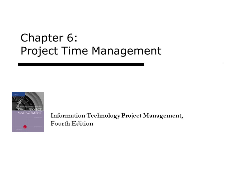 2 Learning Objectives Understand the importance of project schedules and good project time management.