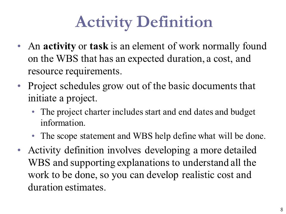 9 Activity Lists and Attributes An activity list is a tabulation of activities to be included on a project schedule.