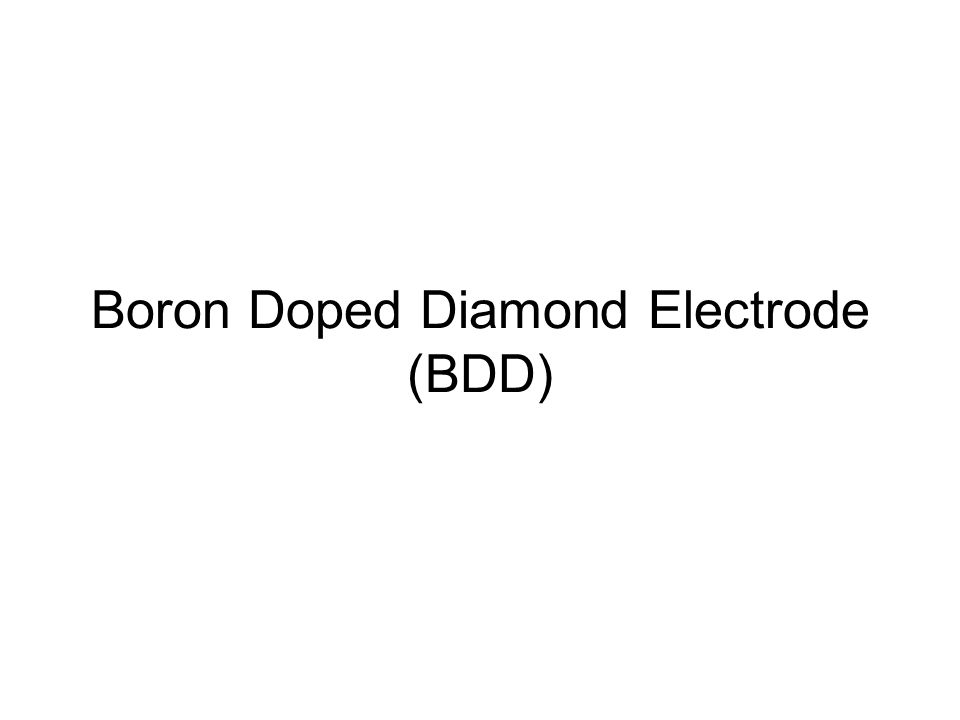 Boron Doped Diamond Electrode (BDD)