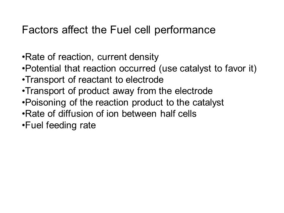 Rate of reaction, current density Potential that reaction occurred (use catalyst to favor it) Transport of reactant to electrode Transport of product