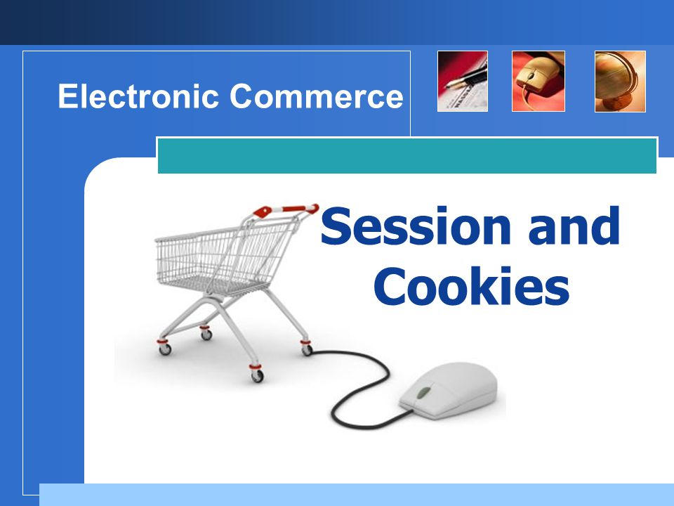 Session and Cookies Electronic Commerce