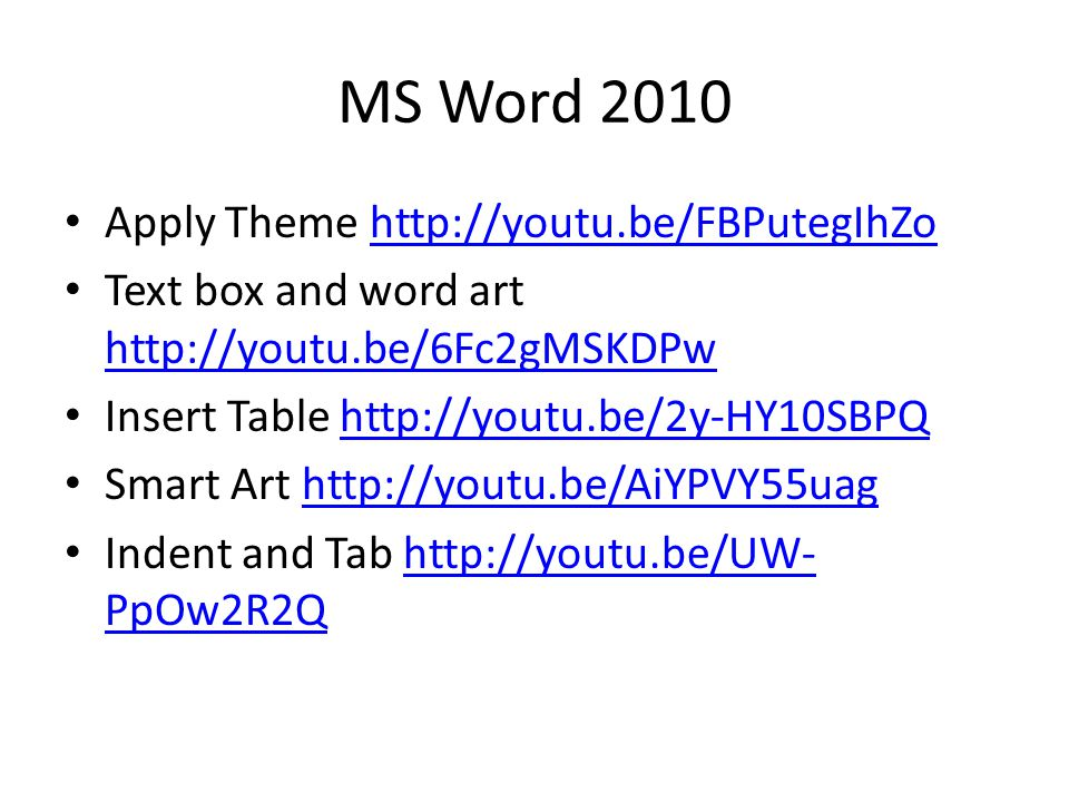MS Word 2010 Line and Paragraph Spacing http://youtu.be/b85TIA4Bzho http://youtu.be/b85TIA4Bzho Page Layout http://youtu.be/viOR45_Sdk4http://youtu.be/viOR45_Sdk4 Text Format http://youtu.be/4RSrSNQZj9Ahttp://youtu.be/4RSrSNQZj9A Head and Page number http://youtu.be/PsObtfouKF8 http://youtu.be/PsObtfouKF8 Formatting Picture http://youtu.be/BPJWKoptDgIhttp://youtu.be/BPJWKoptDgI Background Remove http://youtu.be/qRjyEBIrDyQ http://youtu.be/qRjyEBIrDyQ