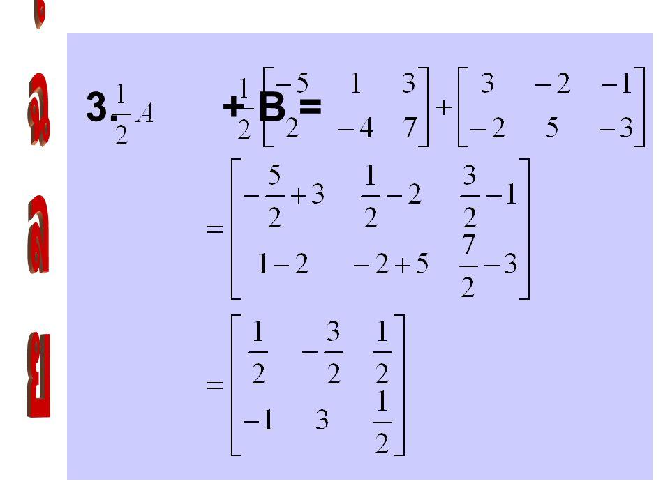2. A - 2B = =