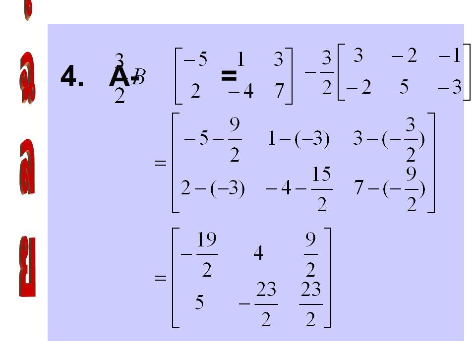 3. + B =