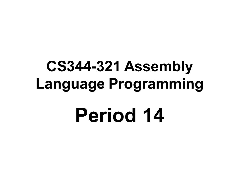 CS344-321 Assembly Language Programming Period 14