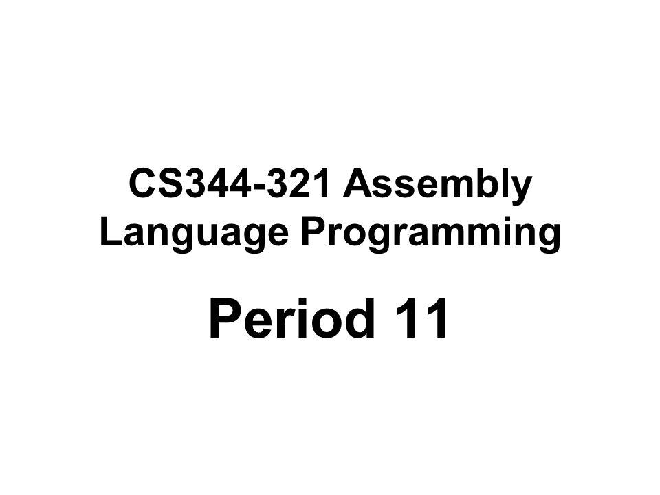CS344-321 Assembly Language Programming Period 11