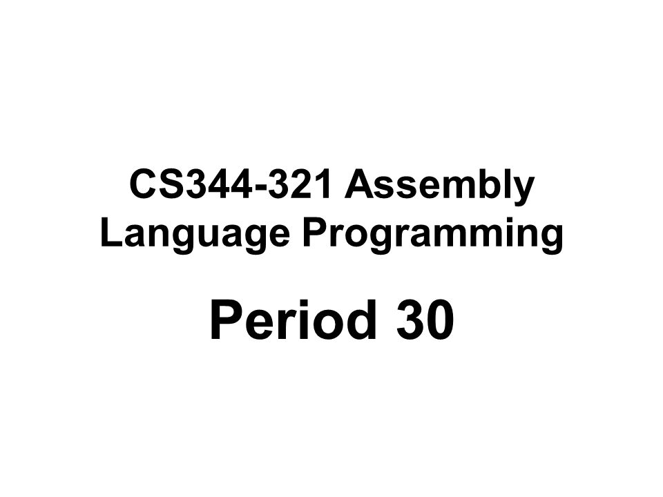 CS Assembly Language Programming Period 30