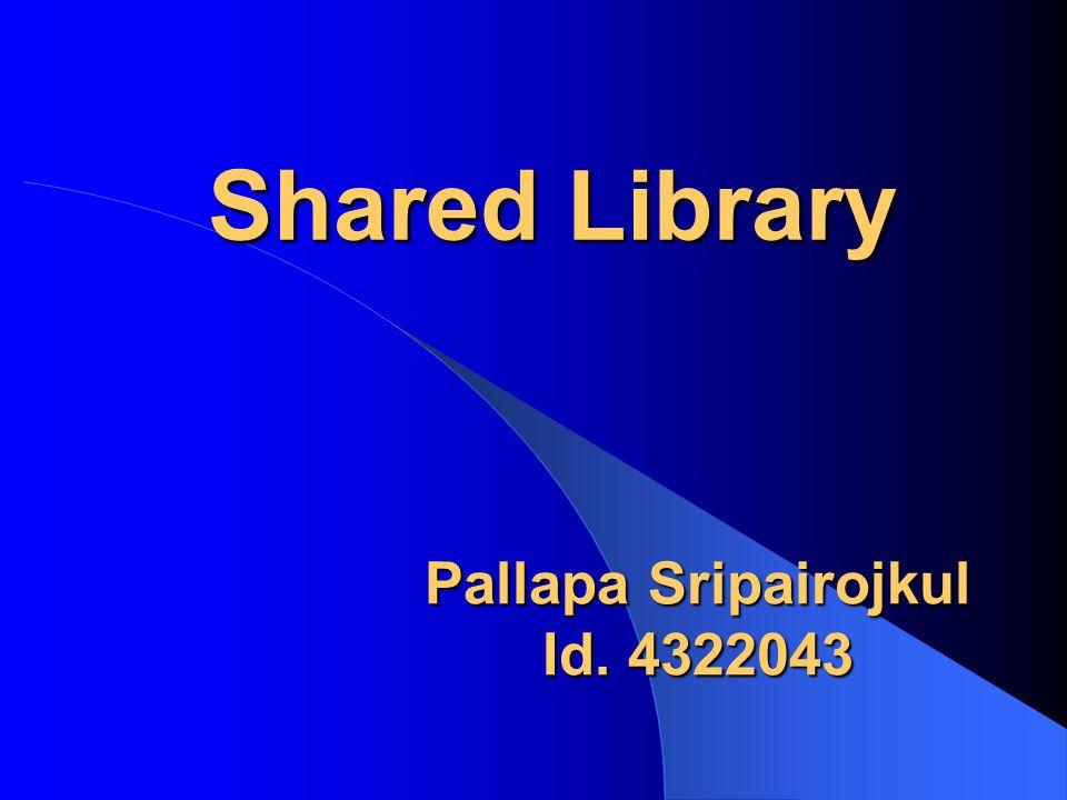 Address space management แต่ละ shared library จับจองส่วนของ address space ของโปรแกรมที่มีการเรียกใช้มันในขนาด ที่คงที่ Library ที่ต่างกันต้องใช้ non-overlapping addresses ถ้ามันมีการใช้ในโปรแกรมเดียวกัน ใช้การปล่อยให้มีที่ว่างระหว่าง library แต่ละตัว เมื่อมันมีการ เปลี่ยนแปลงจนได้เวอร์ชันใหม่มา