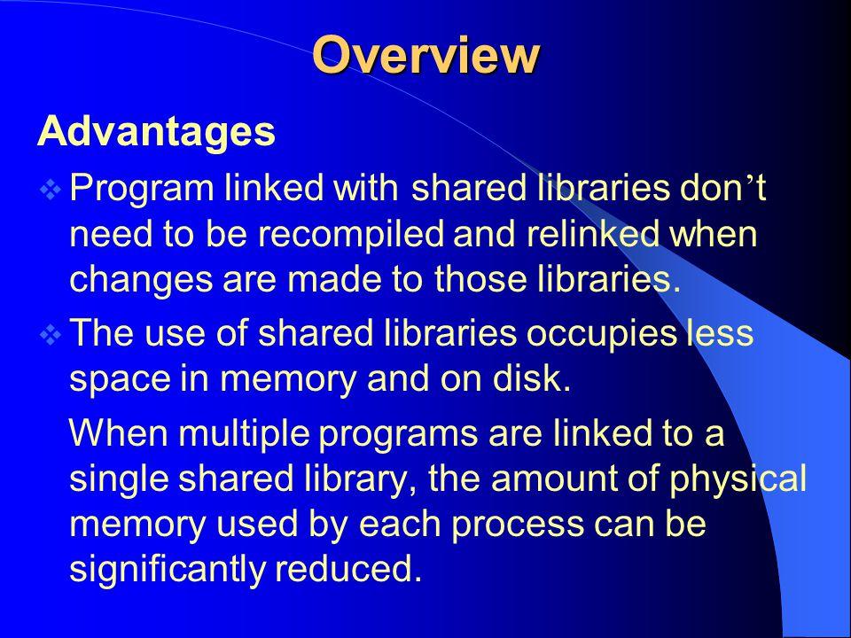 Example (cont.) $ setenv LD_LIBRARY_PATH /stud/43/g4322043/… $ cc –fpic –c $ cc –shared –o libshared.so shrobj.o $ cc hello.c libshared.so $./a.out