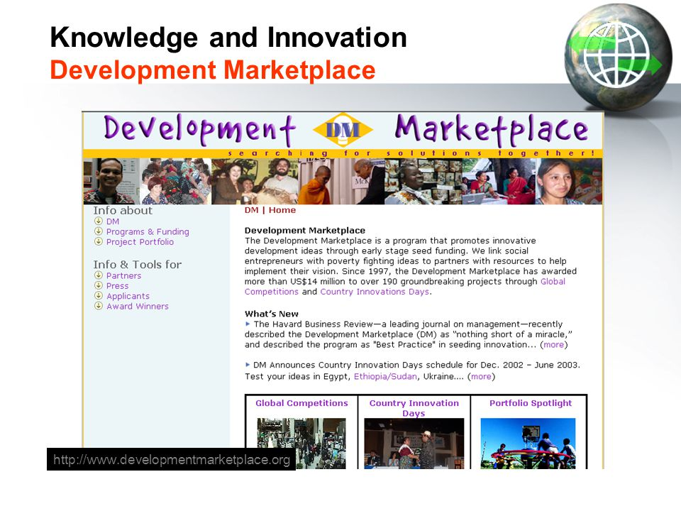 Knowledge and Innovation Development Marketplace http://www.developmentmarketplace.org