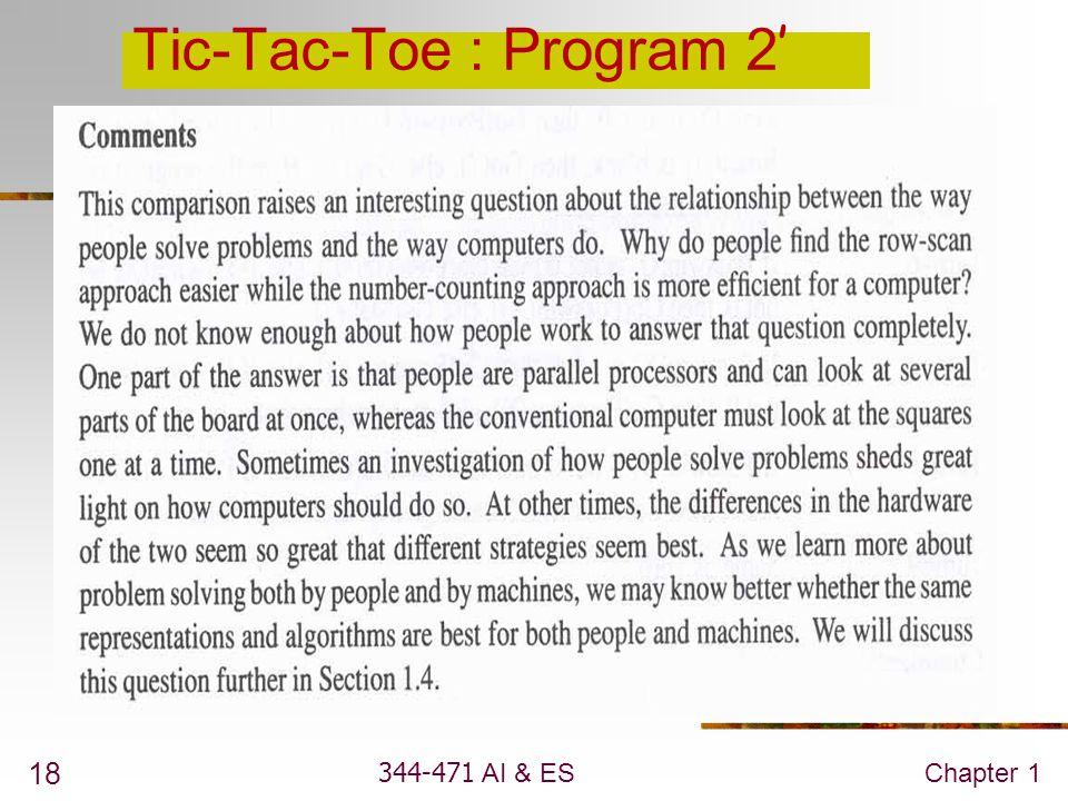 344-471 AI & ESChapter 1 18 Tic-Tac-Toe : Program 2 '