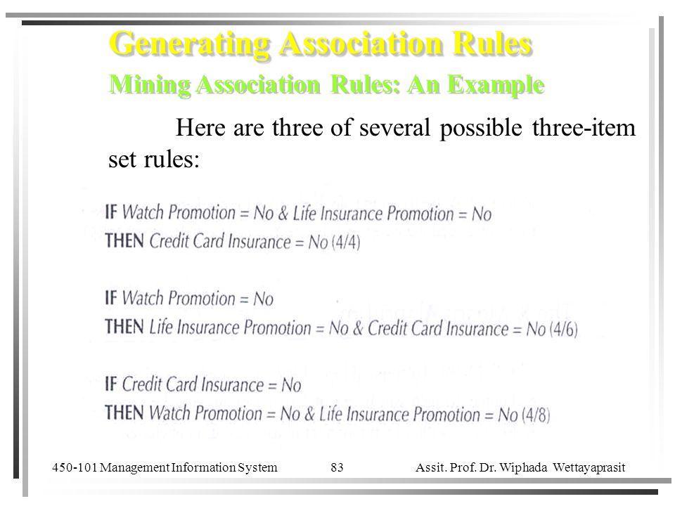 450-101 Management Information System Assit. Prof. Dr. Wiphada Wettayaprasit 83 Generating Association Rules Mining Association Rules: An Example Gene