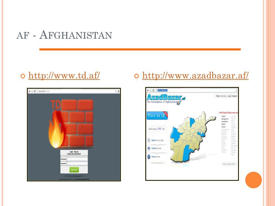 AF - A FGHANISTAN http://www.td.af/http://www.azadbazar.af/