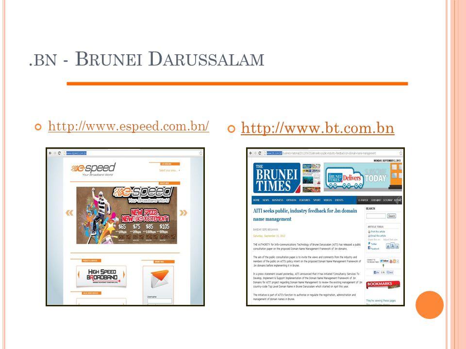 . BN - B RUNEI D ARUSSALAM http://www.espeed.com.bn/ http://www.bt.com.bn