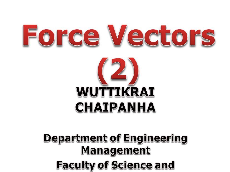 3. หา Unit vector ของเวกเตอร์แรง 4. หาทิศทางของแรง (Direction)
