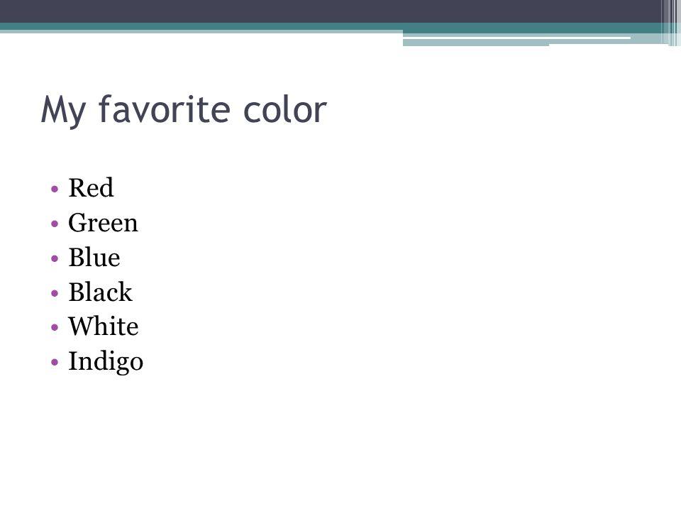 My favorite color Red Green Blue Black White Indigo