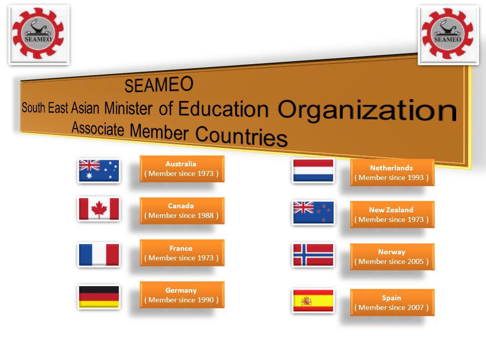 Australia ( Member since 1973 ) Canada ( Member since 1988 ) France ( Member since 1973 ) Germany ( Member since 1990 ) Spain ( Member since 2007 ) Norway ( Member since 2005 ) New Zealand ( Member since 1973 ) Netherlands ( Member since 1993 )