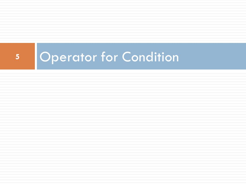 Operator for Condition 5