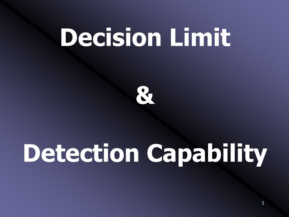1 Decision Limit & Detection Capability