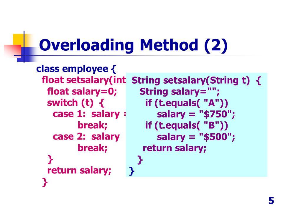 class employee { float setsalary(int t) { float salary=0; switch (t) { case 1: salary = 10000; break; case 2: salary = 20000; break; } return salary;
