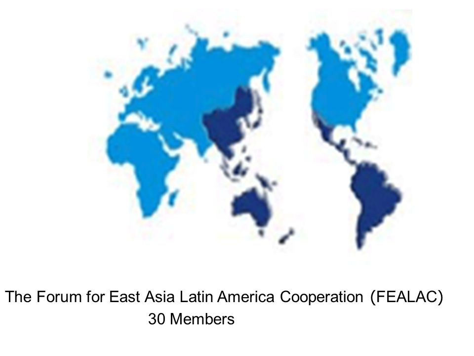 The Forum for East Asia Latin America Cooperation (FEALAC) 30 Members