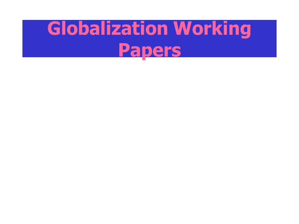 Globalization Working Papers