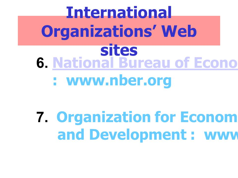 International Organizations' Web sites 6.