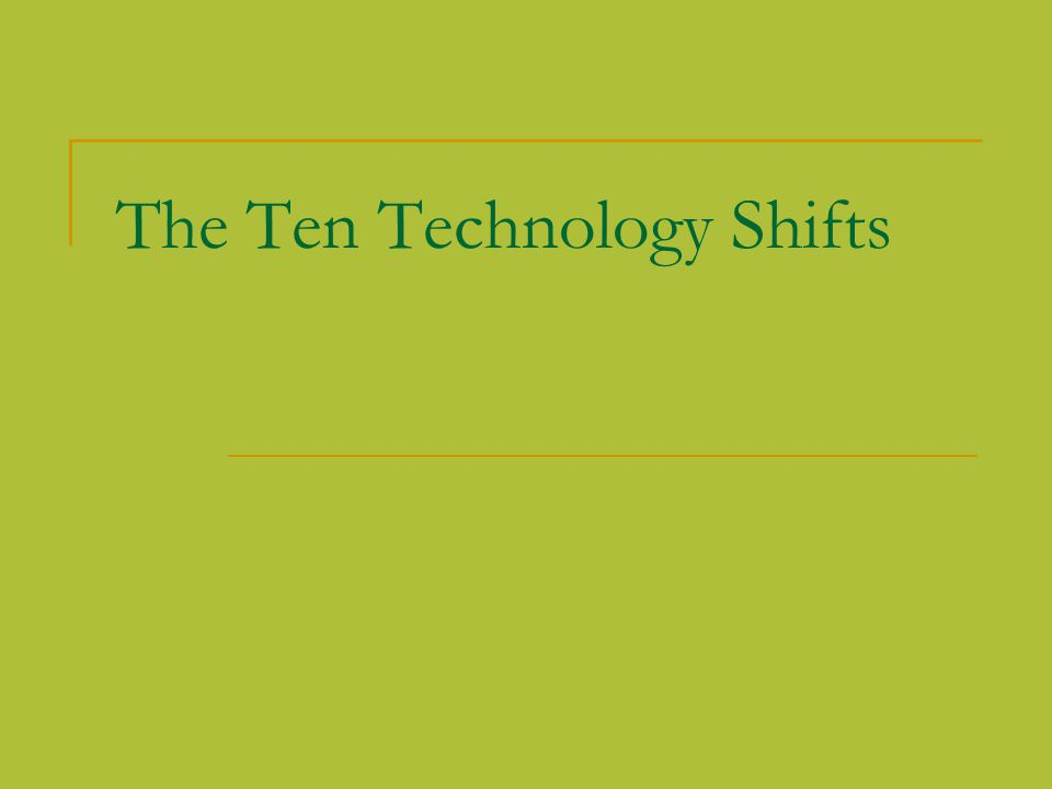 The Ten Technology Shifts