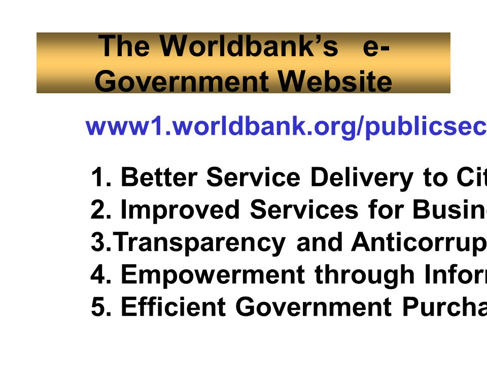 Better Services Delivery to Citizens www1.worldbank.org/publicsector/egov ดูในเอกสารเพิ่ม
