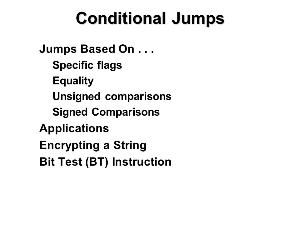 Conditional Jumps Jumps Based On...