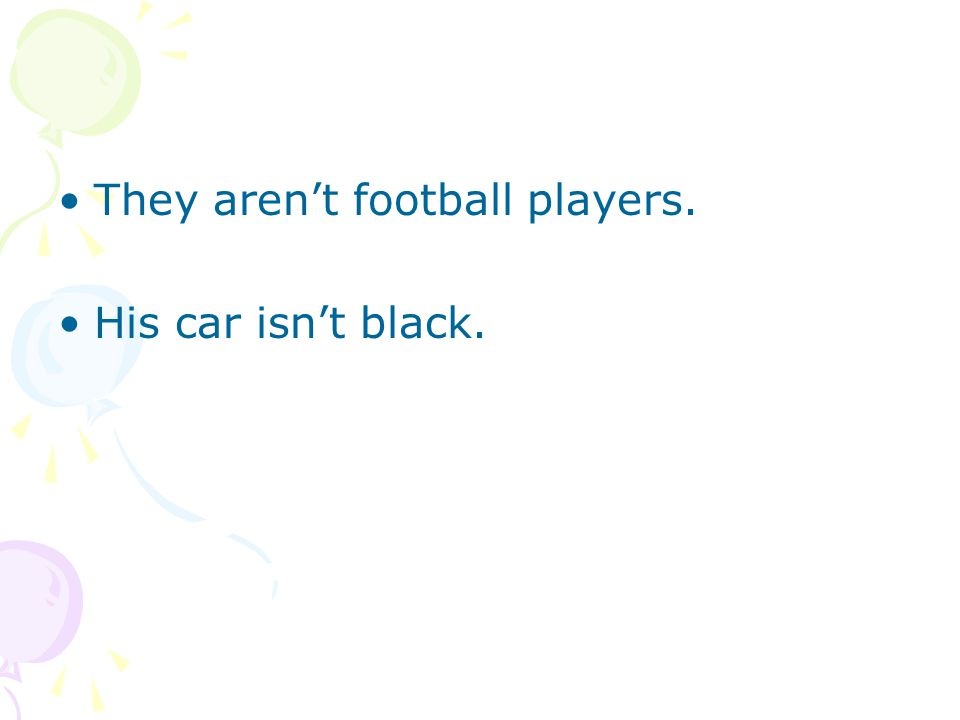 They aren't football players. His car isn't black.