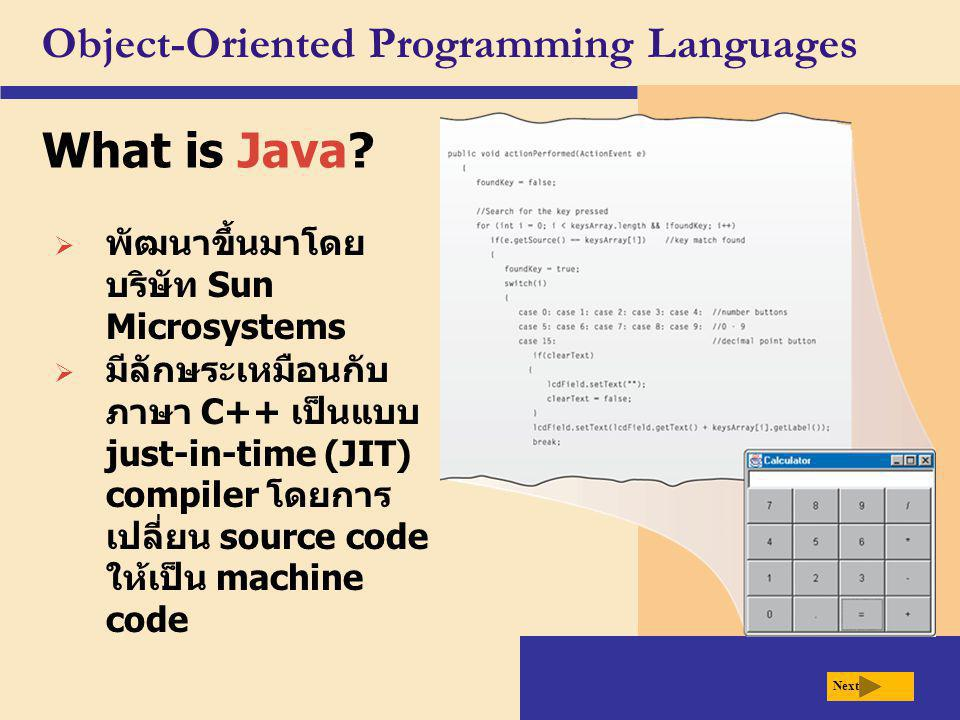 Object-Oriented Programming Languages What is Java.